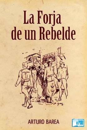 La forja de un rebelde - Arturo Barea-FREELIBROS.jpg